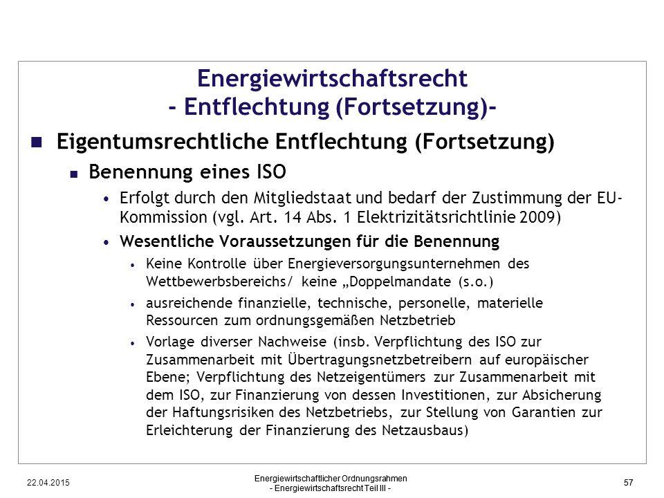22.04.2015 Energiewirtschaftlicher Ordnungsrahmen - Energiewirtschaftsrecht Teil III - 57 Energiewirtschaftsrecht - Entflechtung (Fortsetzung)- Eigent