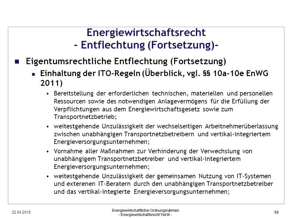 22.04.2015 Energiewirtschaftlicher Ordnungsrahmen - Energiewirtschaftsrecht Teil III - 58 Energiewirtschaftsrecht - Entflechtung (Fortsetzung)- Eigent