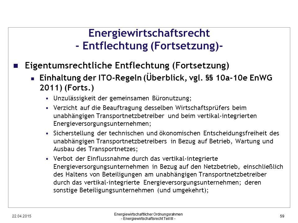 22.04.2015 Energiewirtschaftlicher Ordnungsrahmen - Energiewirtschaftsrecht Teil III - 59 Energiewirtschaftsrecht - Entflechtung (Fortsetzung)- Eigent