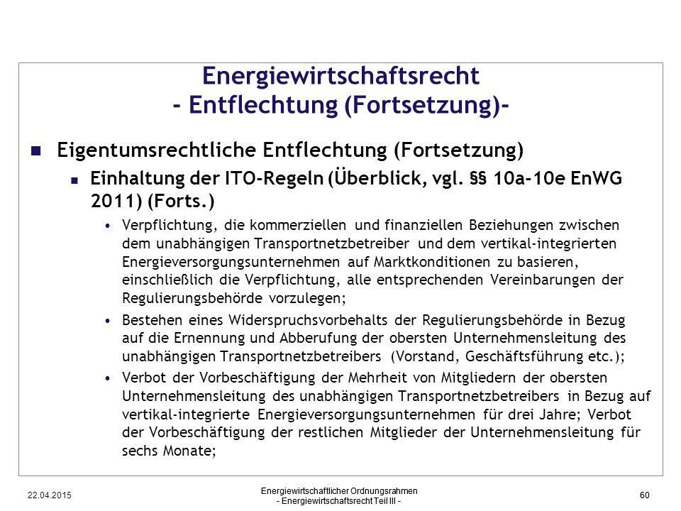 22.04.2015 Energiewirtschaftlicher Ordnungsrahmen - Energiewirtschaftsrecht Teil III - 60 Energiewirtschaftsrecht - Entflechtung (Fortsetzung)- Eigent