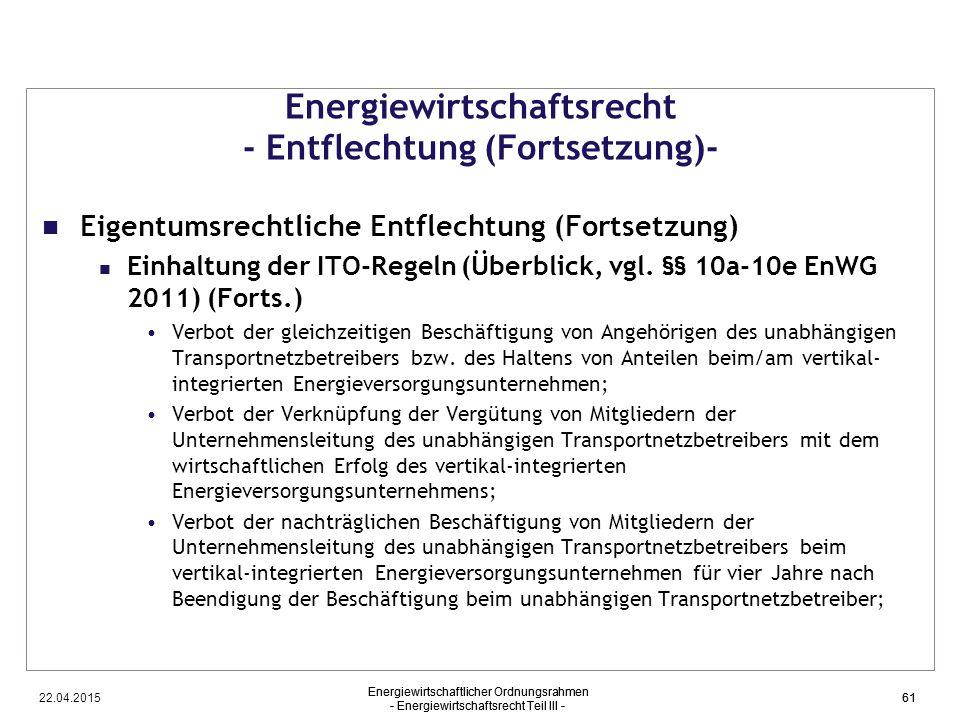 22.04.2015 Energiewirtschaftlicher Ordnungsrahmen - Energiewirtschaftsrecht Teil III - 61 Energiewirtschaftsrecht - Entflechtung (Fortsetzung)- Eigent