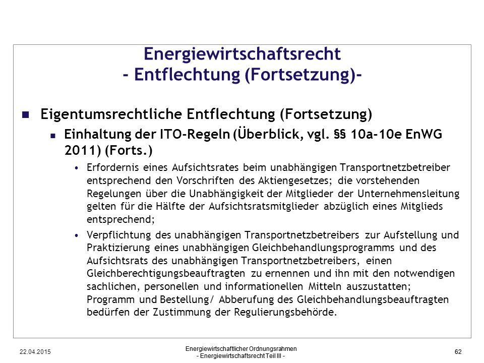 22.04.2015 Energiewirtschaftlicher Ordnungsrahmen - Energiewirtschaftsrecht Teil III - 62 Energiewirtschaftsrecht - Entflechtung (Fortsetzung)- Eigent