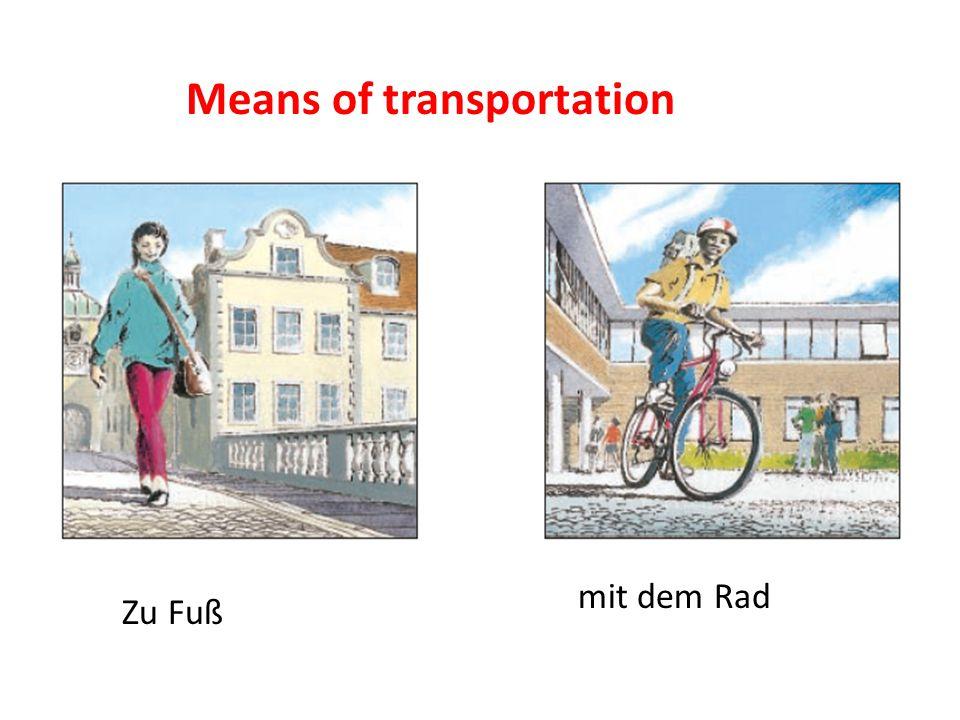 mit dem Rad Means of transportation Zu Fuß