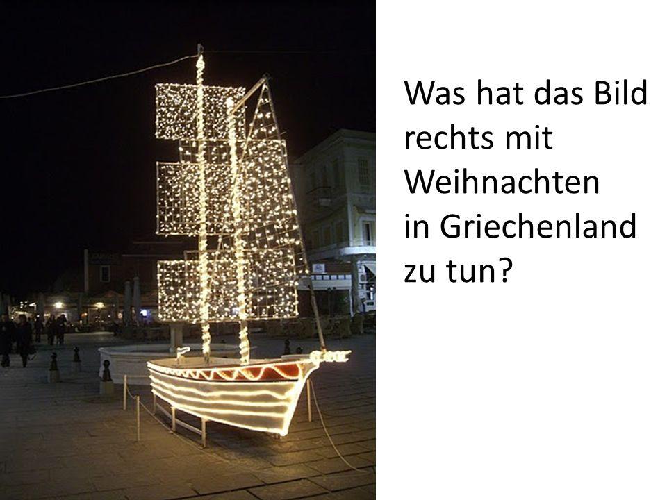 Was hat das Bild rechts mit Weihnachten in Griechenland zu tun?