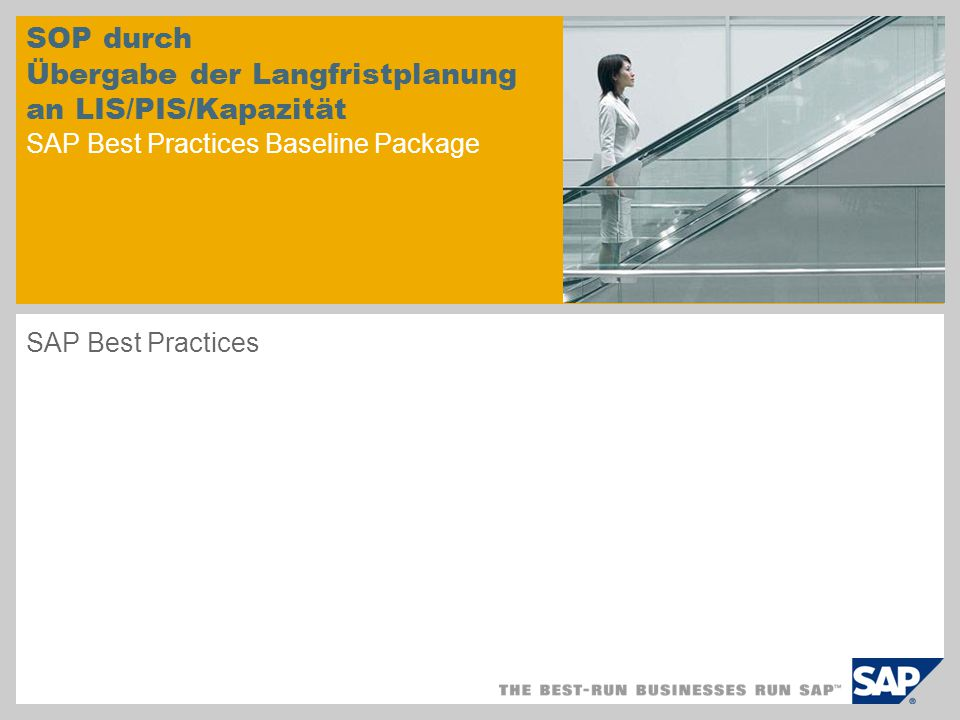 SOP durch Übergabe der Langfristplanung an LIS/PIS/Kapazität SAP Best Practices Baseline Package SAP Best Practices