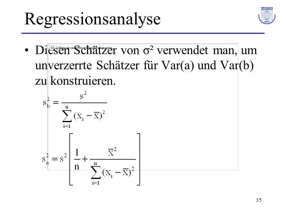 35 Regressionsanalyse Diesen Schätzer von σ² verwendet man, um unverzerrte Schätzer für Var(a) und Var(b) zu konstruieren.