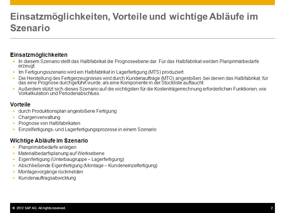 ©2012 SAP AG. All rights reserved.2 Einsatzmöglichkeiten, Vorteile und wichtige Abläufe im Szenario Einsatzmöglichkeiten  In diesem Szenario stellt d
