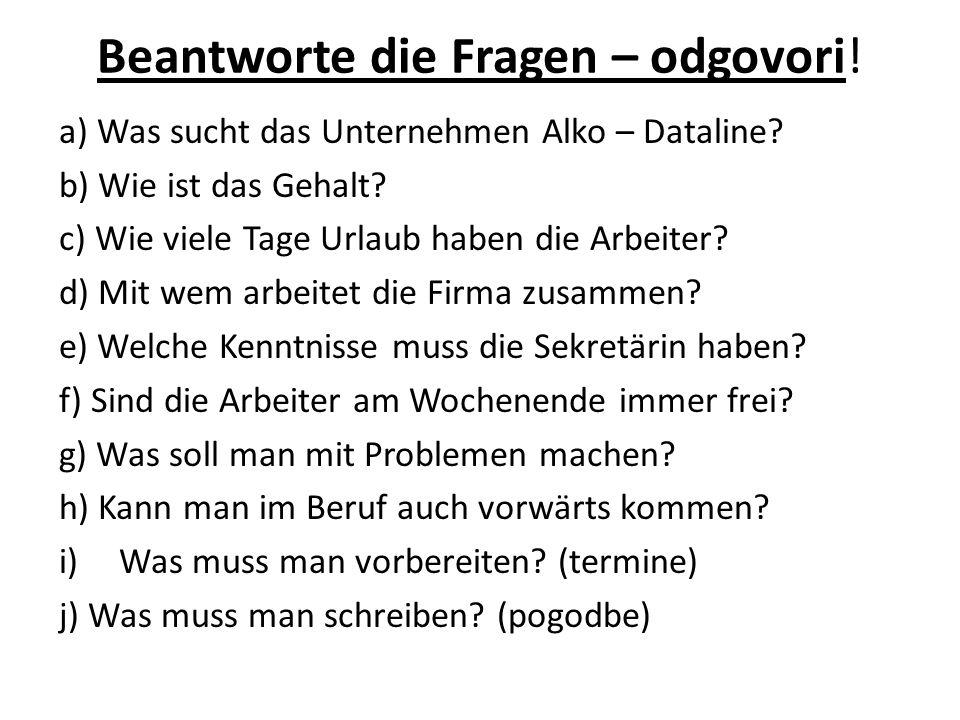 Beantworte die Fragen – odgovori. a) Was sucht das Unternehmen Alko – Dataline.