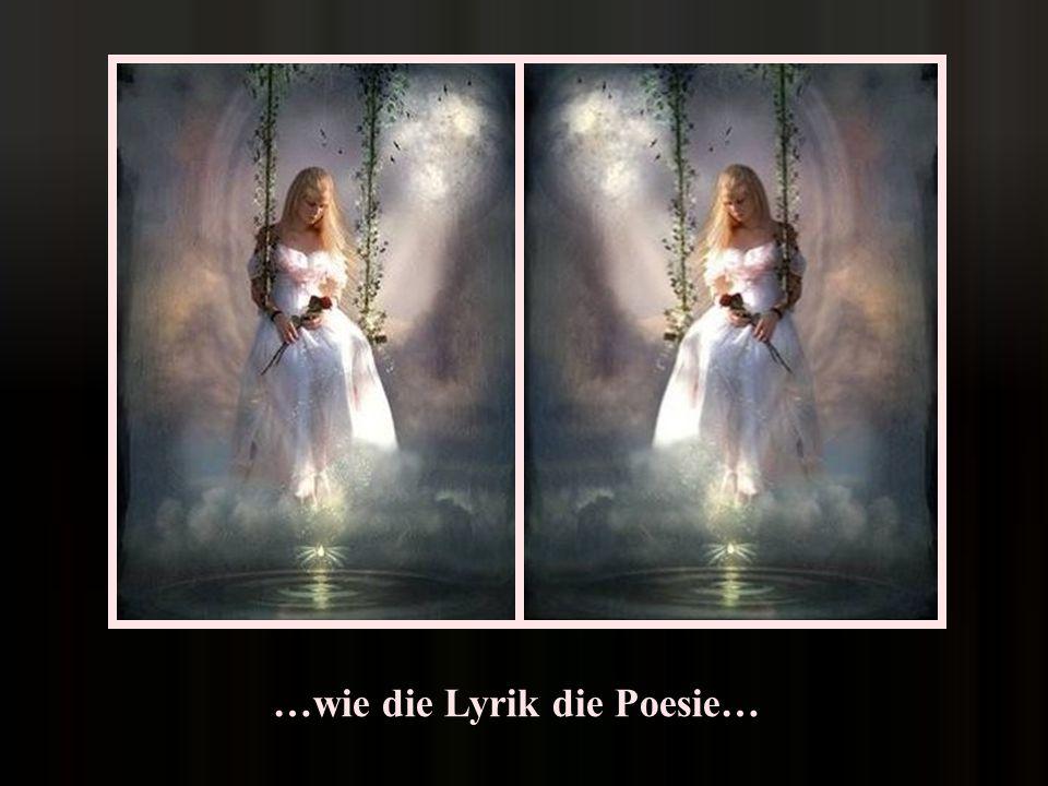 …wie die Lyrik die Poesie…