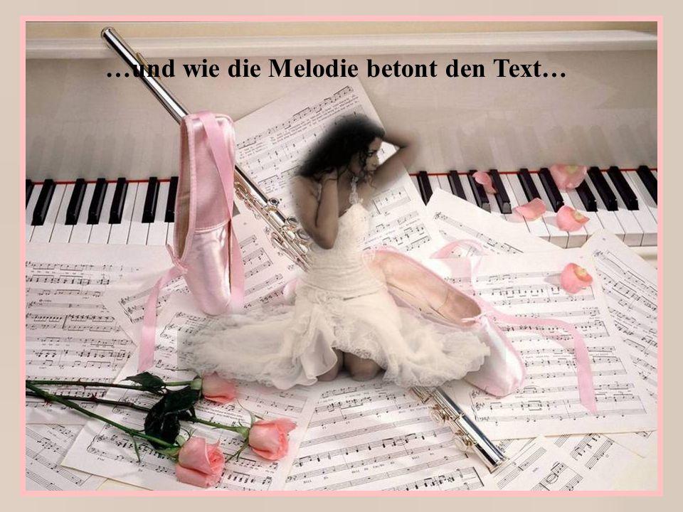 …und wie die Melodie betont den Text…