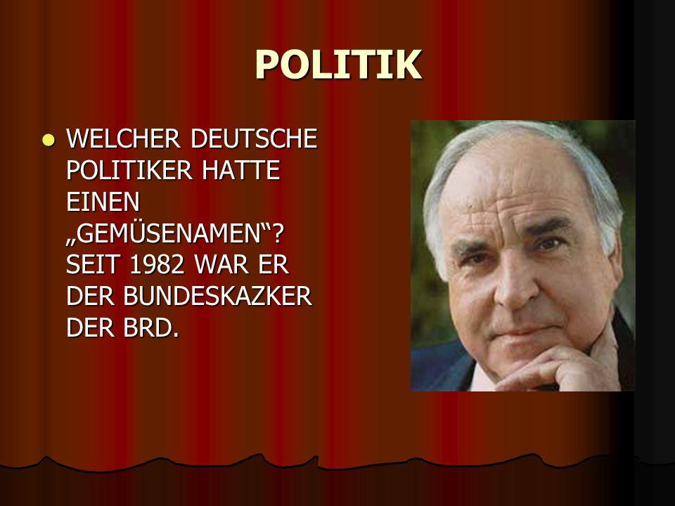 """POLITIK WELCHER DEUTSCHE POLITIKER HATTE EINEN """"GEMÜSENAMEN ."""