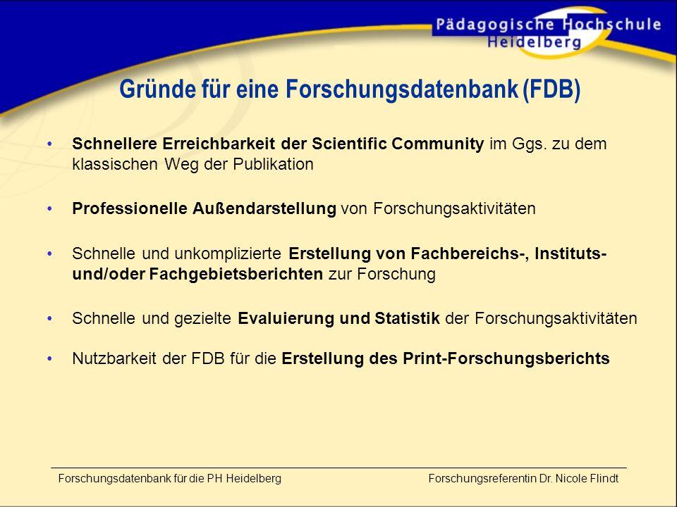 Gründe für eine Forschungsdatenbank (FDB) Schnellere Erreichbarkeit der Scientific Community im Ggs.