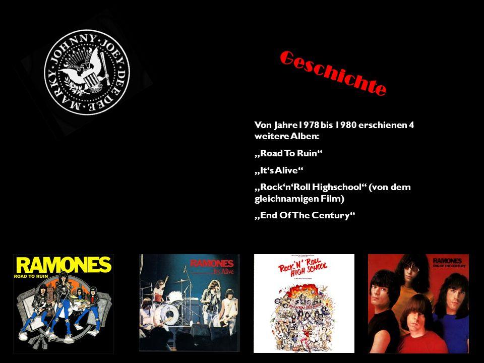 """Von Jahre1978 bis 1980 erschienen 4 weitere Alben: """"Road To Ruin"""" """"It's Alive"""" """"Rock'n'Roll Highschool"""" (von dem gleichnamigen Film) """"End Of The Centu"""