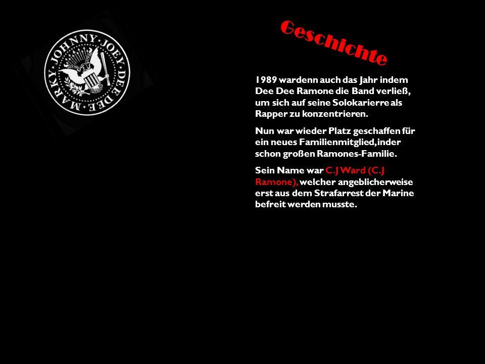 1989 wardenn auch das Jahr indem Dee Dee Ramone die Band verließ, um sich auf seine Solokarierre als Rapper zu konzentrieren. Nun war wieder Platz ges