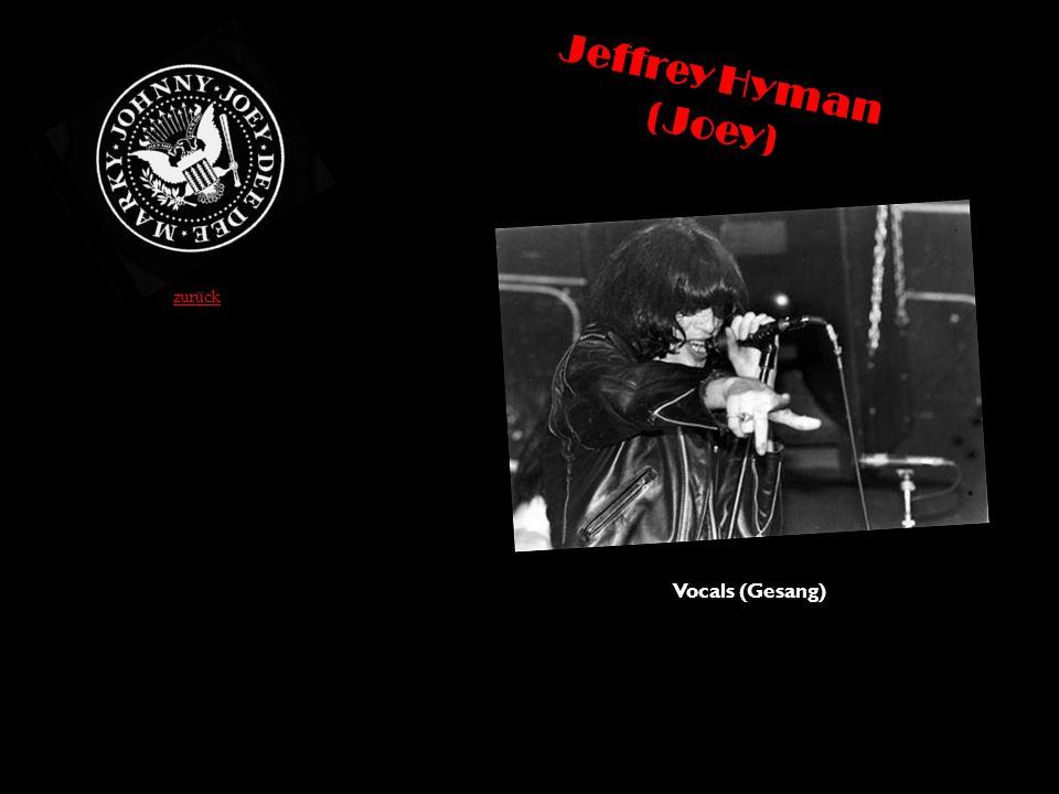 Jeffrey Hyman (Joey) Vocals (Gesang) zurück