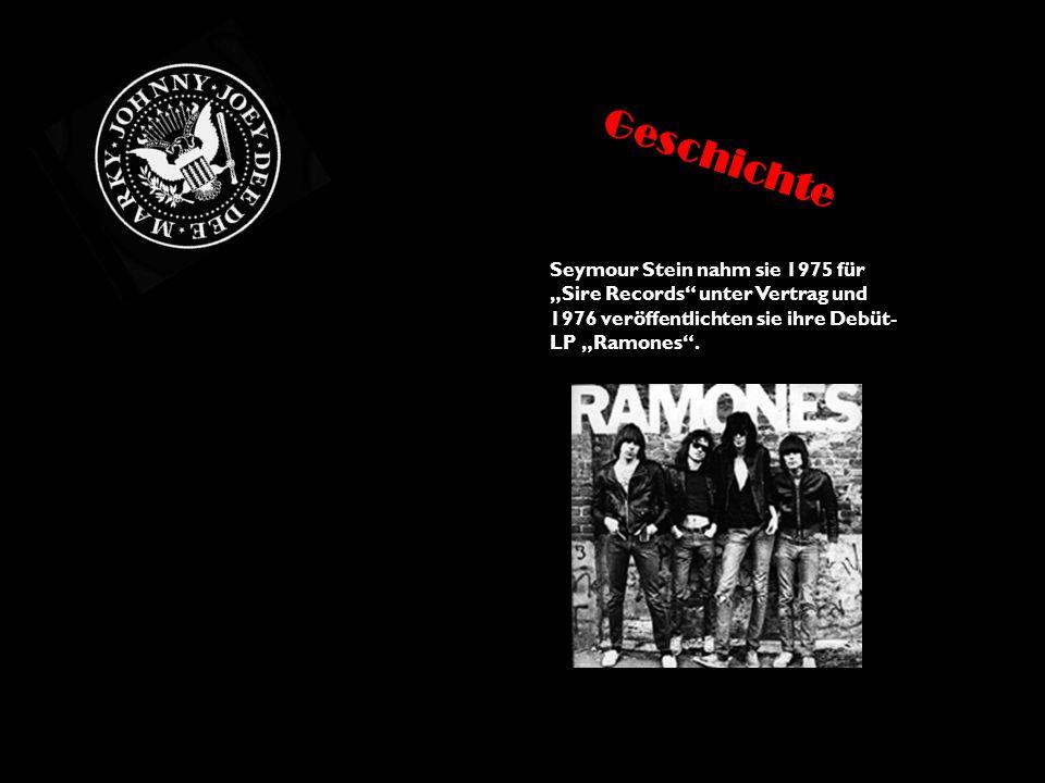 """Seymour Stein nahm sie 1975 für """"Sire Records"""" unter Vertrag und 1976 veröffentlichten sie ihre Debüt- LP """"Ramones"""". Geschichte"""