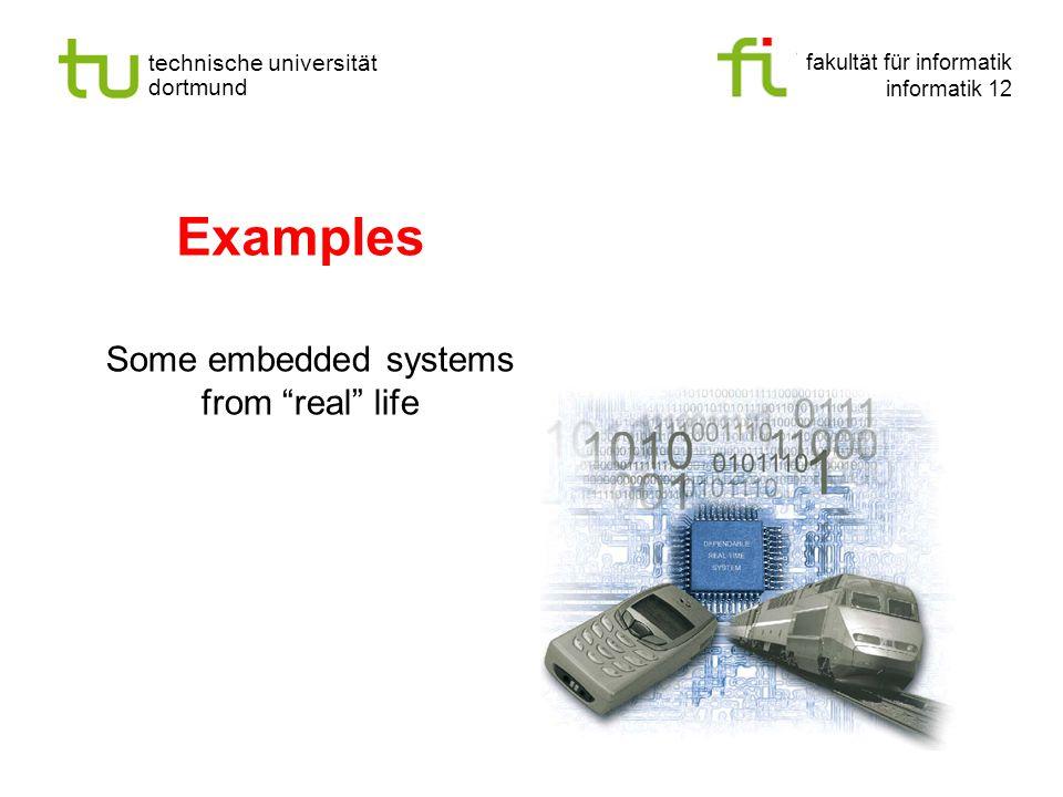 "fakultät für informatik informatik 12 technische universität dortmund Examples Some embedded systems from ""real"" life"