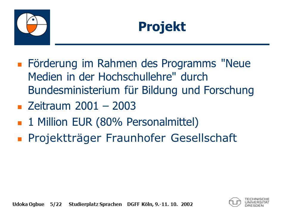 Udoka Ogbue 5/22 Studierplatz Sprachen DGFF Köln, 9.-11. 10. 2002 Projekt Förderung im Rahmen des Programms