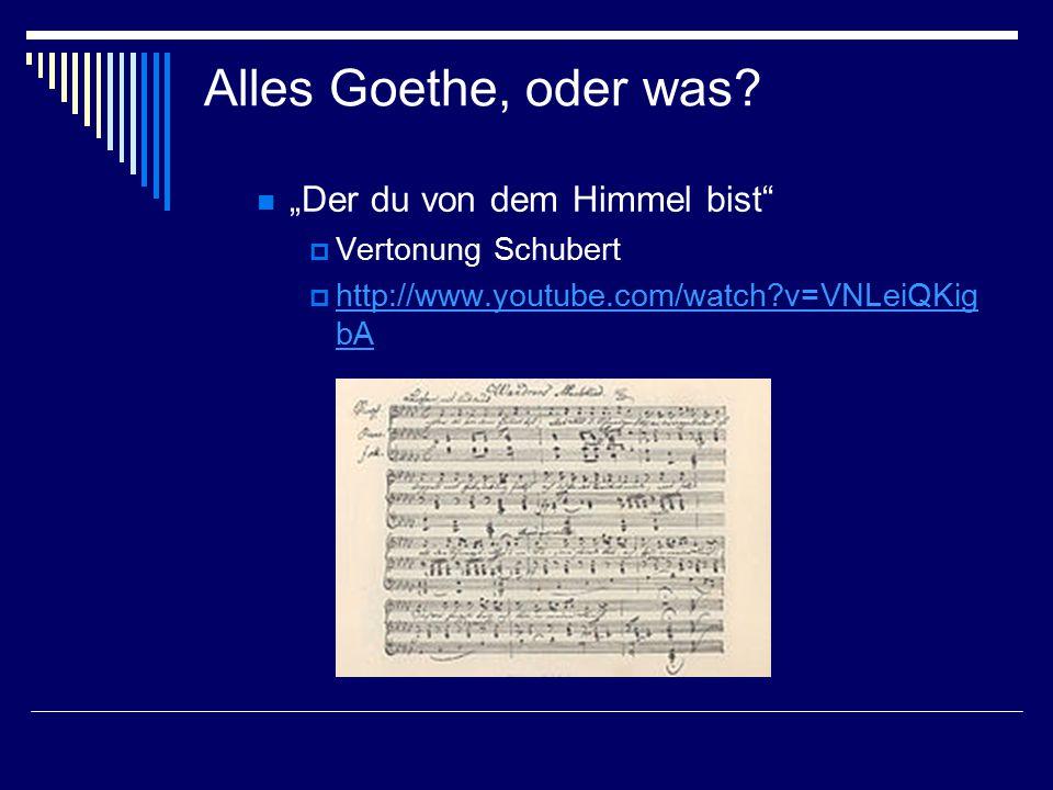 Alles Goethe, oder was.