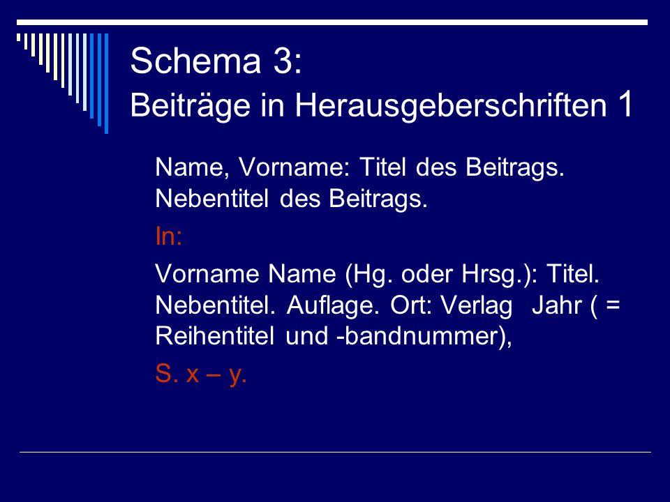 Schema 3: Beiträge in Herausgeberschriften 2 Name, Vorname: Titel des Beitrags.