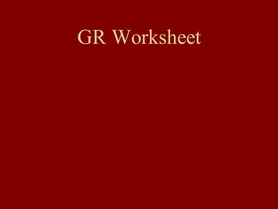 GR Worksheet