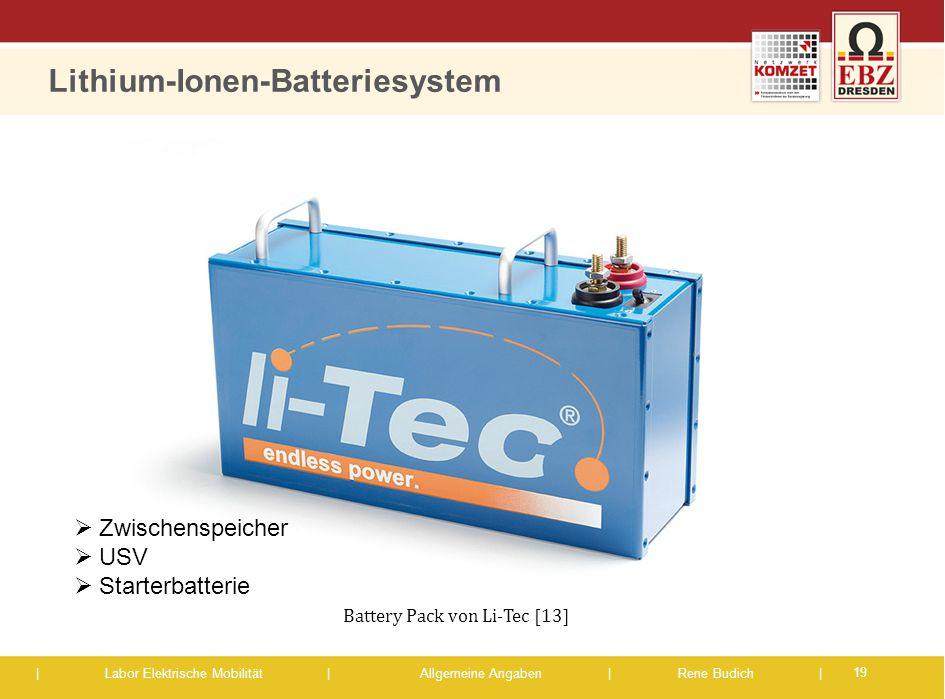 | Labor Elektrische Mobilität |Allgemeine Angaben | Rene Budich | Lithium-Ionen-Batteriesystem 19  Zwischenspeicher  USV  Starterbatterie Battery P