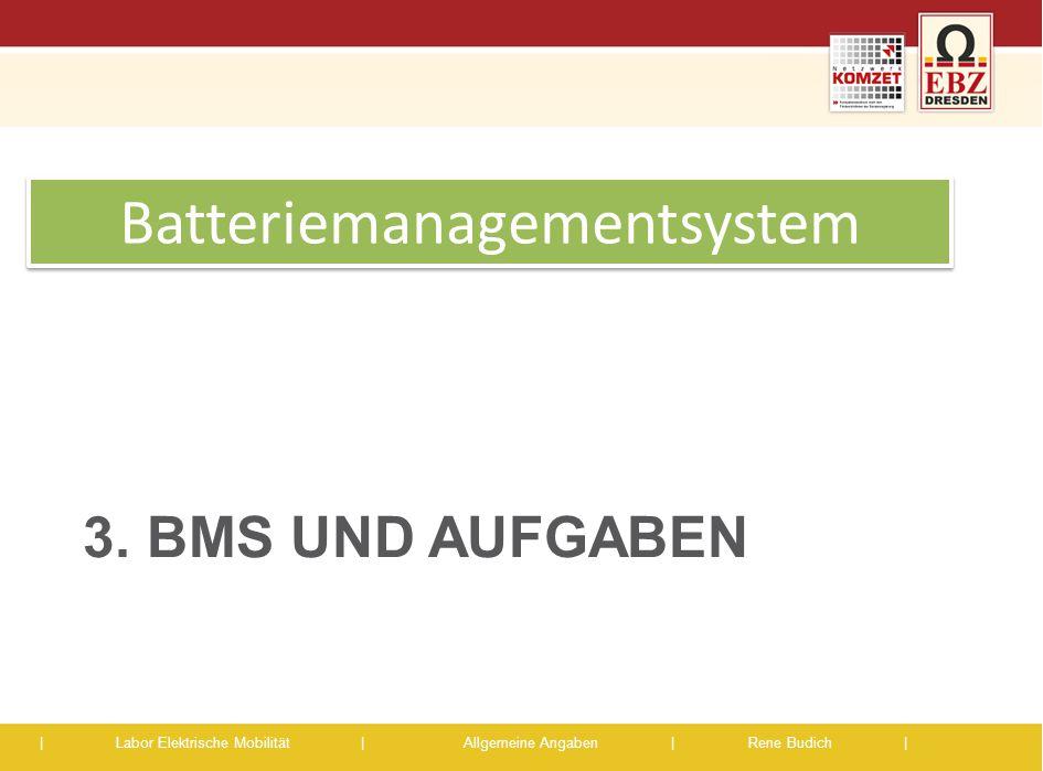 | Labor Elektrische Mobilität |Allgemeine Angaben | Rene Budich | 3. BMS UND AUFGABEN Batteriemanagementsystem