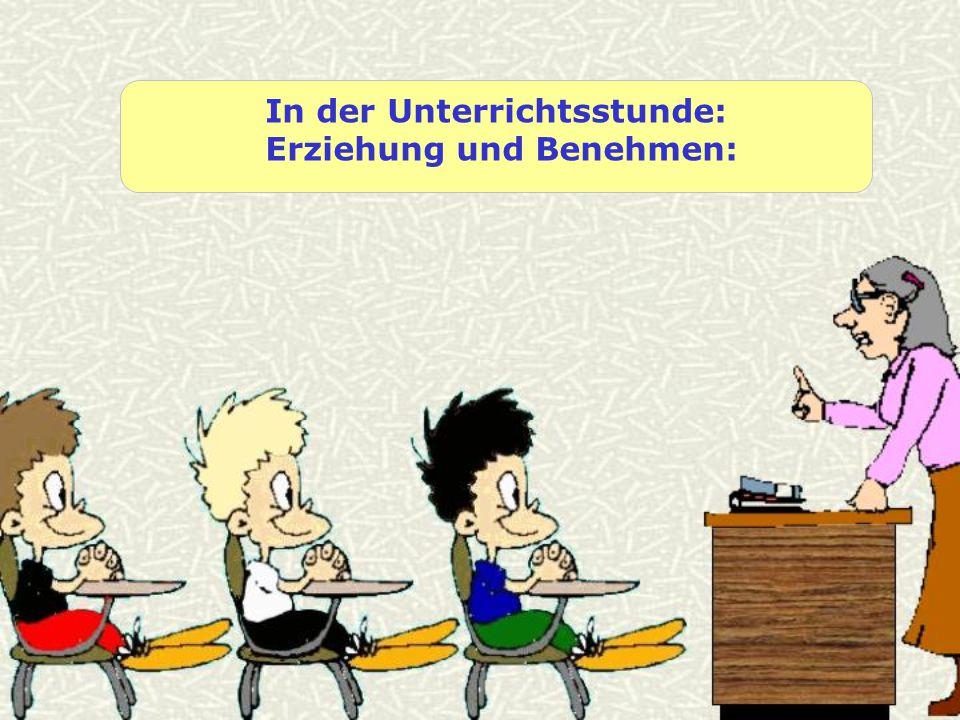 In der Unterrichtsstunde: Erziehung und Benehmen: