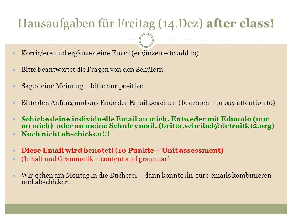 Hausaufgaben für Freitag (14.Dez) after class.