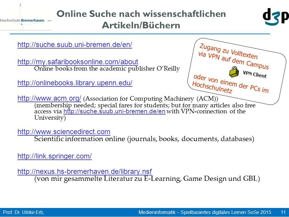 Prof. Dr. Ulrike Erb, Medieninformatik – Spielbasiertes digitales Lernen SoSe 2015 11 Online Suche nach wissenschaftlichen Artikeln/Büchern http://suc