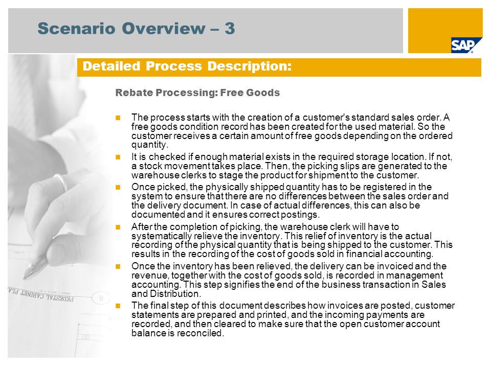 Scenario Overview – 3 Rebate Processing: Free Goods The process starts with the creation of a customer's standard sales order. A free goods condition
