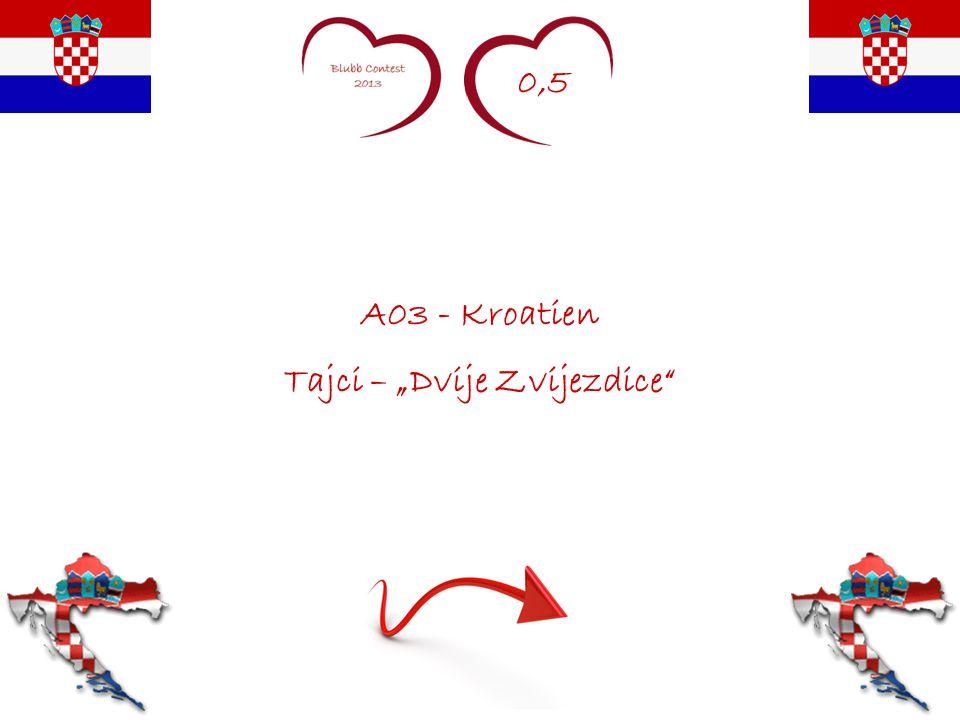 """0,5 A03 - Kroatien Tajci – """"Dvije Zvijezdice"""