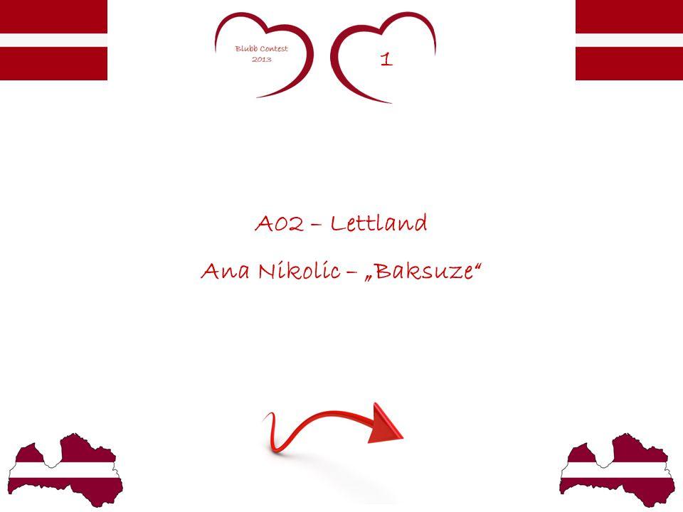 "1 A02 – Lettland Ana Nikolic – ""Baksuze"