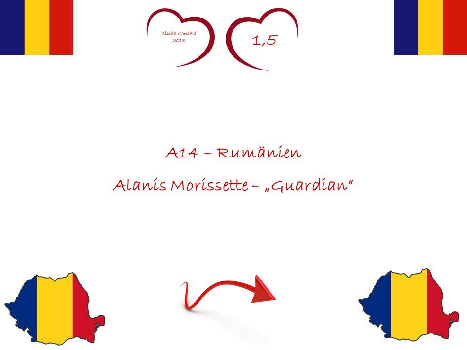 "1,5 A14 – Rumänien Alanis Morissette – ""Guardian"
