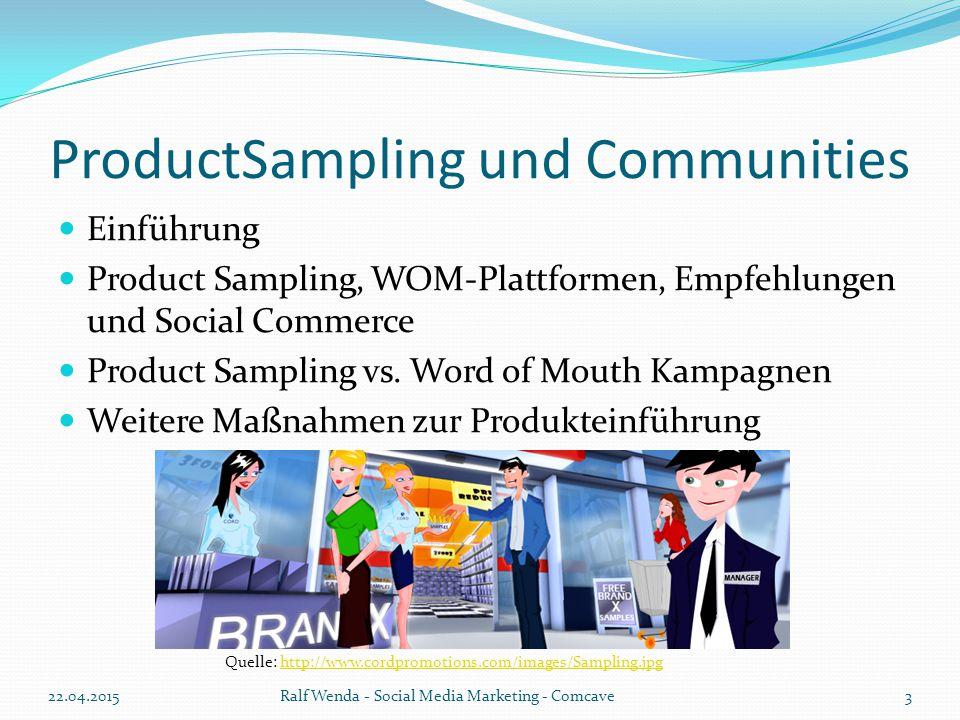 ProductSampling und Communities Einführung Product Sampling, WOM-Plattformen, Empfehlungen und Social Commerce Product Sampling vs. Word of Mouth Kamp