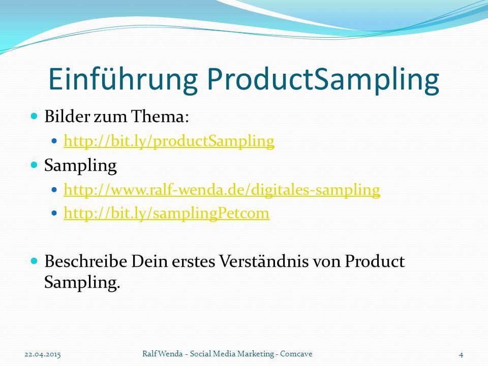 PS, WOM, EM, Social Commerce Exkurs zu Word of Mouth: http://bit.ly/wordOfMouthMarketing Exkurs zu Empfehlungsmarketing: http://de.wikipedia.org/wiki/Empfehlungsmarketing Social Commerce: http://de.wikipedia.org/wiki/Social_Commerce Kannst Du ProductSampling, Word of Mouth, Empfehlungsmarketing und Social Commerce voneinander abgrenzen.