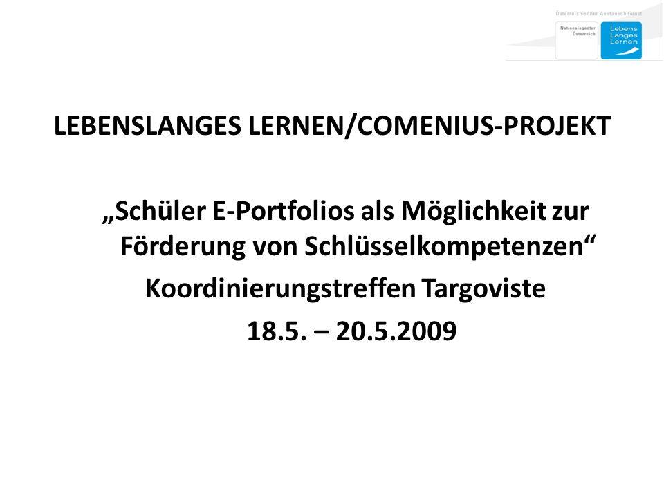 """LEBENSLANGES LERNEN/COMENIUS-PROJEKT """"Schüler E-Portfolios als Möglichkeit zur Förderung von Schlüsselkompetenzen Koordinierungstreffen Targoviste 18.5."""