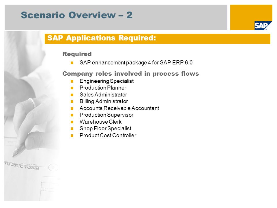 Scenario Overview – 2 Required SAP enhancement package 4 for SAP ERP 6.0 Company roles involved in process flows Engineering Specialist Production Pla