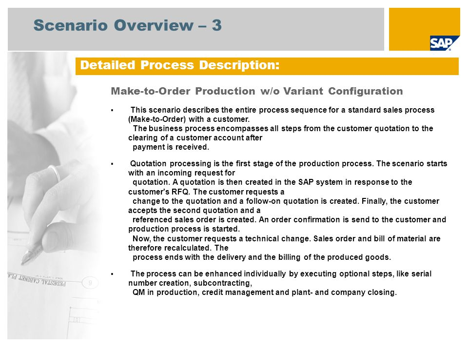 Scenario Overview – 3 Detailed Process Description: Make-to-Order Production w/o Variant Configuration  This scenario describes the entire process se