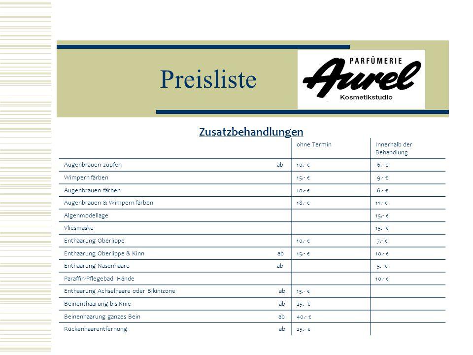 Preisliste Zusatzbehandlungen ohne TerminInnerhalb der Behandlung Augenbrauen zupfen ab10.- € 6.- € Wimpern färben15.- € 9.- € Augenbrauen färben10.-