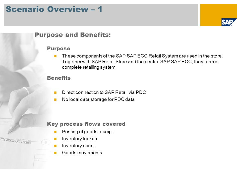 Scenario Overview – 1 Purpose These components of the SAP SAP ECC Retail System are used in the store. Together with SAP Retail Store and the central