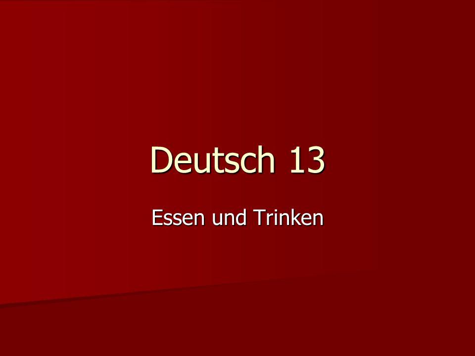Deutsch 13 Essen und Trinken