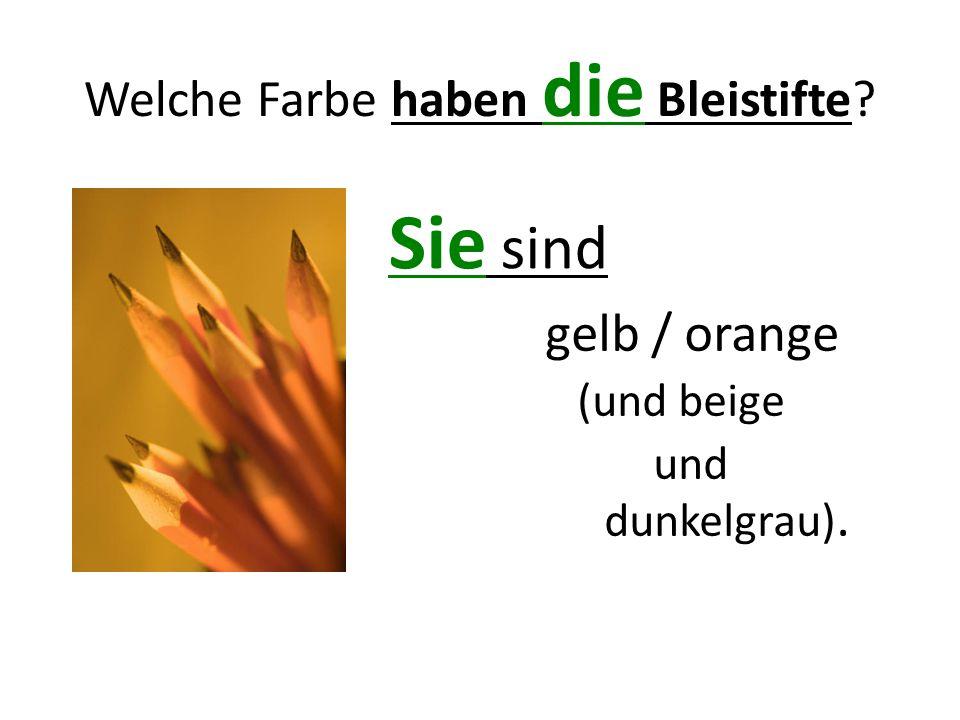 Welche Farbe haben die Bleistifte? Sie sind gelb / orange (und beige und dunkelgrau).