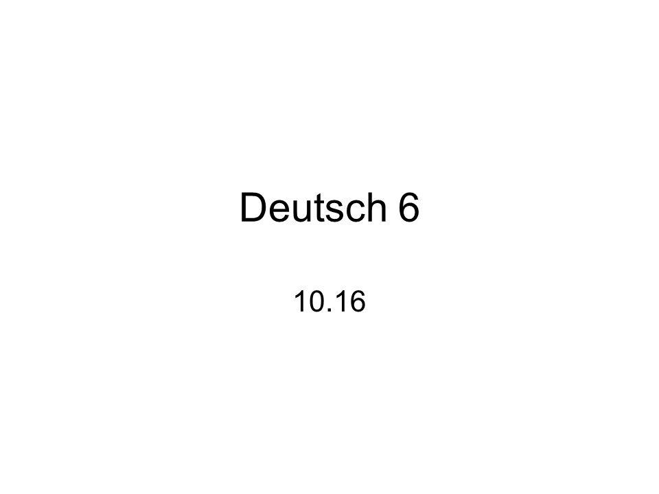 Deutsch 6 10.16