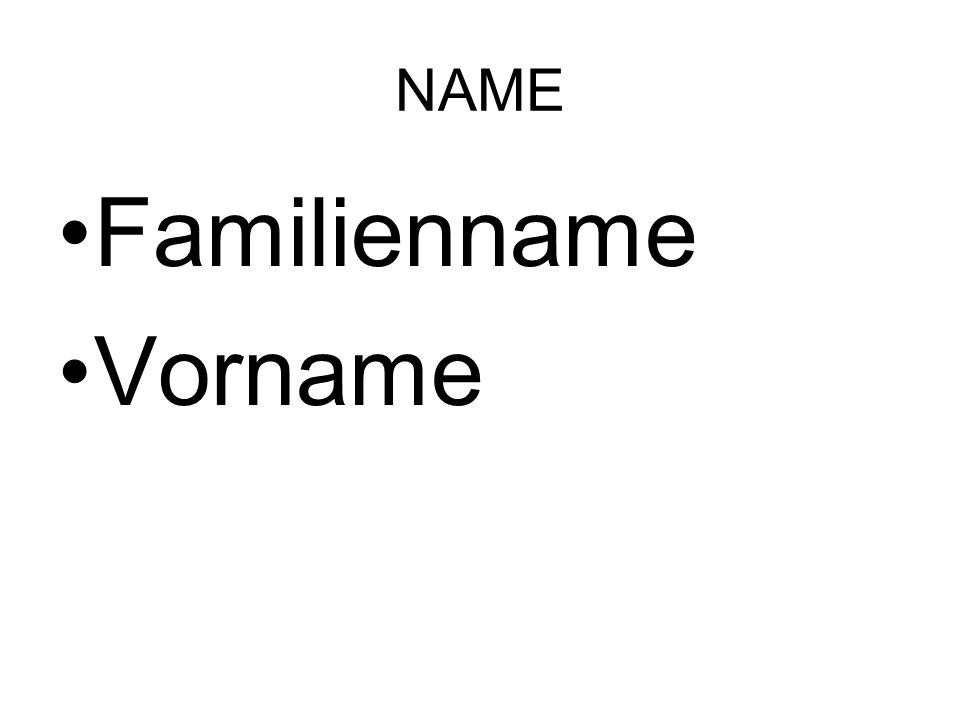 NAME Familienname Vorname