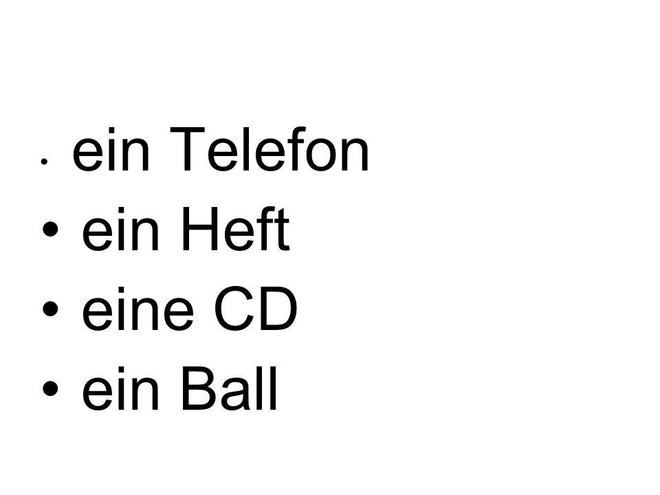 ein Telefon ein Heft eine CD ein Ball