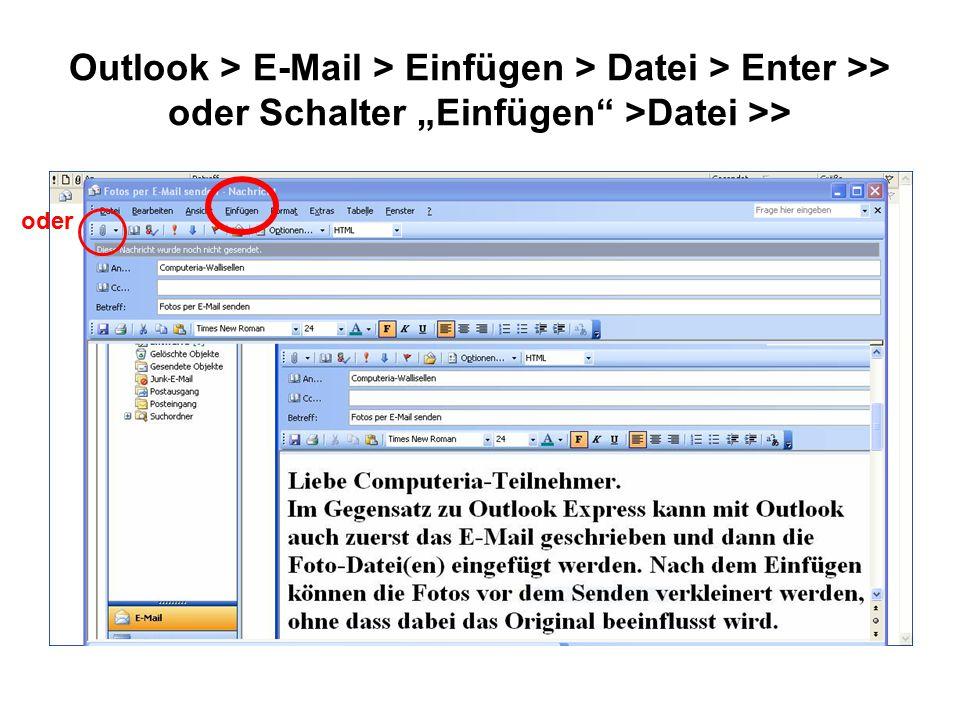 """Outlook > E-Mail > Einfügen > Datei > Enter >> oder Schalter """"Einfügen >Datei >> oder"""