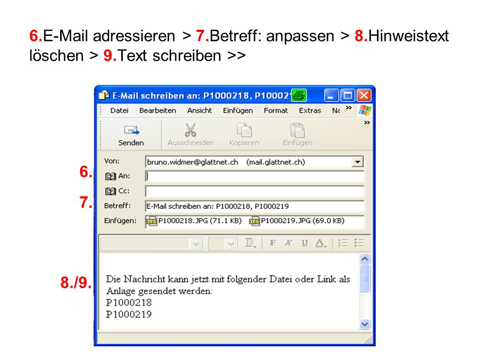 6.E-Mail adressieren > 7.Betreff: anpassen > 8.Hinweistext löschen > 9.Text schreiben >> 6.