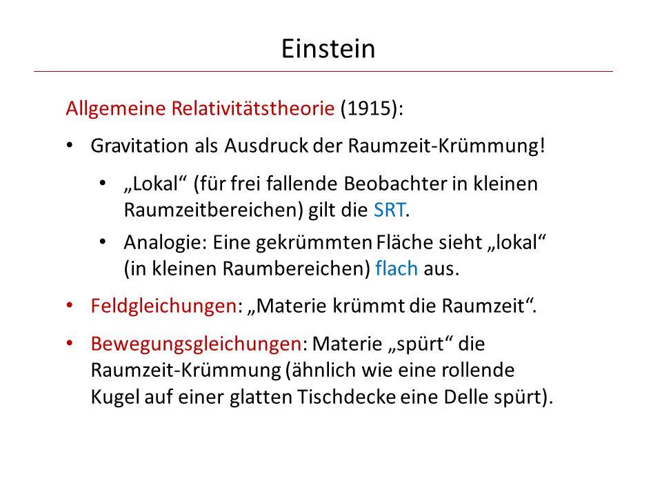 """Einstein Allgemeine Relativitätstheorie (1915): Gravitation als Ausdruck der Raumzeit-Krümmung! """"Lokal"""" (für frei fallende Beobachter in kleinen Raumz"""