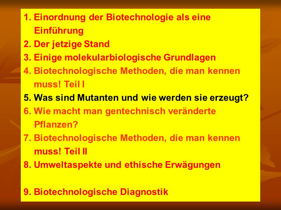 1. Einordnung der Biotechnologie als eine Einführung 2.